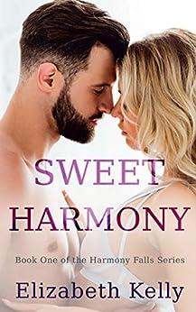 Sweet Harmony: Book One, Harmony Falls Series by [Elizabeth Kelly]