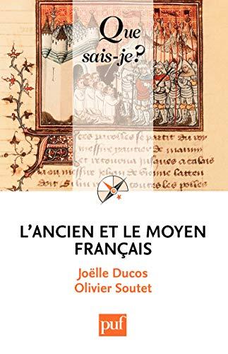 L'ancien et le moyen français: « Que sais-je ? » n° 3935