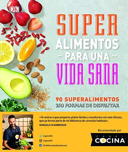 Superalimentos para una vida sana: Prólogo del Chef Gonzalo D