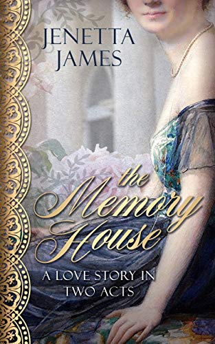 The Memory House: A Love Story in Two Acts