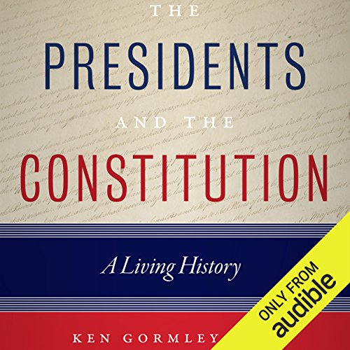 The Presidents and the Constitution audiobook cover art