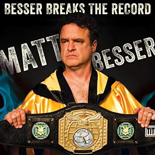 Matt Besser: Besser Breaks the Record audiobook cover art