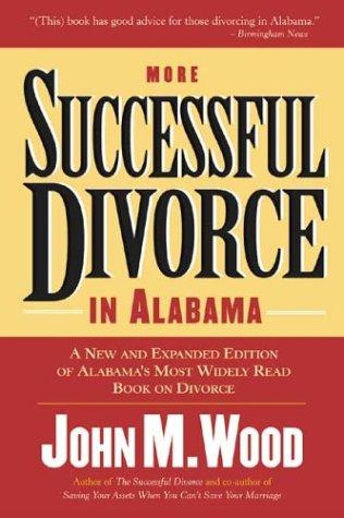 More Successful Divorce in Alabama (Successful Divorce series, The)