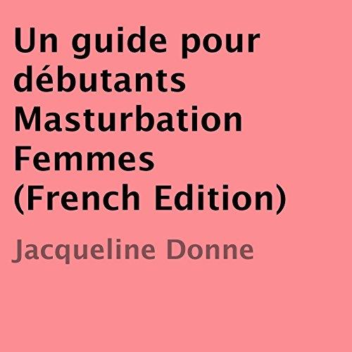 Un guide pour débutants Masturbation Femmes [French Edition] audiobook cover art