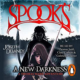 Spook's: A New Darkness     The Starblade Chronicles, Book 1              By:                                                                                                                                 Joseph Delaney                               Narrated by:                                                                                                                                 Thomas Judd,                                                                                        Clare Corbett,                                                                                        Gabrieller Glaister                      Length: 7 hrs and 12 mins     38 ratings     Overall 4.6
