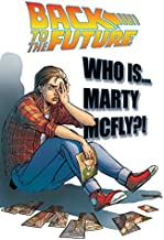 Back To the Future: Who Is Marty McFly?