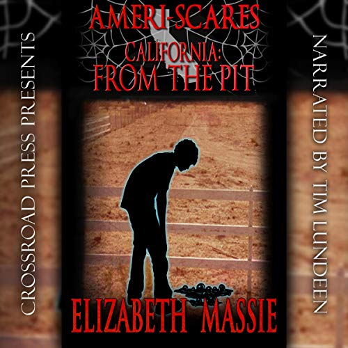 Ameri-Scares: California: From the Pit     Ameri-Scares, Book 3              By:                                                                                                                                 Elizabeth Massie                               Narrated by:                                                                                                                                 Tim Lundeen                      Length: 3 hrs and 26 mins     Not rated yet     Overall 0.0