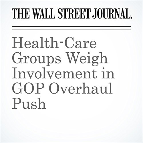 Health-Care Groups Weigh Involvement in GOP Overhaul Push copertina