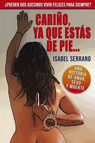 CARIÑO, YA QUE ESTÁS DE PIE de Isabel Serrano