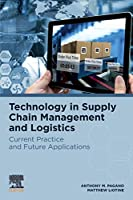 Technology in Supply Chain Management and Logistics: Current Practice and Future Applications