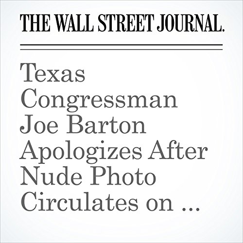 Texas Congressman Joe Barton Apologizes After Nude Photo Circulates on Internet copertina