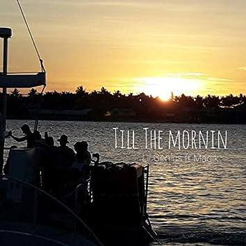 Till the Mornin' (feat. Magik)