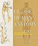 Classic Human Anatomy: The Artist's Guide to Form, Function, and Movement - Valerie L. Winslow