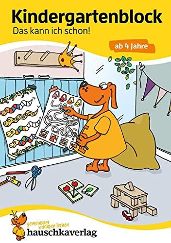 Kindergartenblock - Das kann ich schon! ab 4 Jahre, A5-Block (Übungsmaterial für Kindergarten und Vorschule, Band 620)