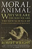 The Moral Animal: Evolutionary Psychology and Everyday Life