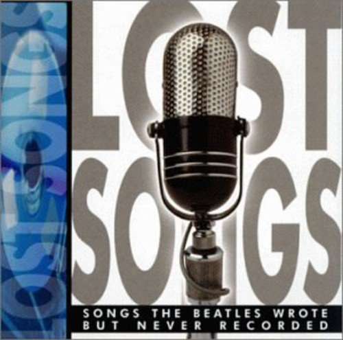 Lost Songs: Songs Beatles Wrote But Never Recorded