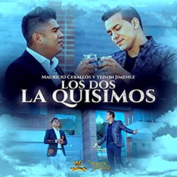 Los Dos la Quisimos (feat. Yeison Jimenez)