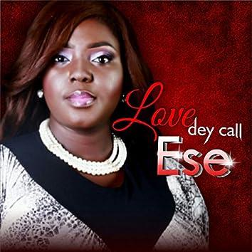 Love Dey Call