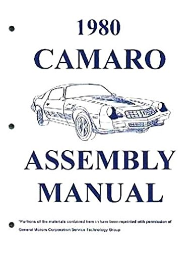 THE ABSOLUTE BEST 1980 CHEVROLET CAMARO FACTORY ASSEMBLY INSTRUCTION MANUAL - COVERS: Standard, Berlinetta. Rally Sport RS, and Z28. CHEVY 80