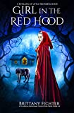 Girl in the Red Hood: A Retelling of Little Red Riding Hood (The Classical Kingdoms Collection Book 4)