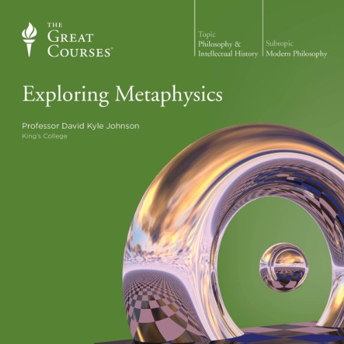 Exploring Metaphysics                   By:                                                                                                                                 David K. Johnson,                                                                                        The Great Courses                               Narrated by:                                                                                                                                 David K. Johnson                      Length: 11 hrs and 24 mins     776 ratings     Overall 4.4