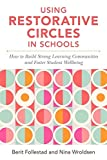 Using Restorative Circles in Schools: How to Build Strong Learning Communities and Foster Student Wellbeing - Nina Wroldsen