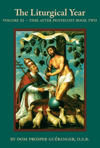 The Liturgical Year - Vol. XI Time After Pentecost - Book Two