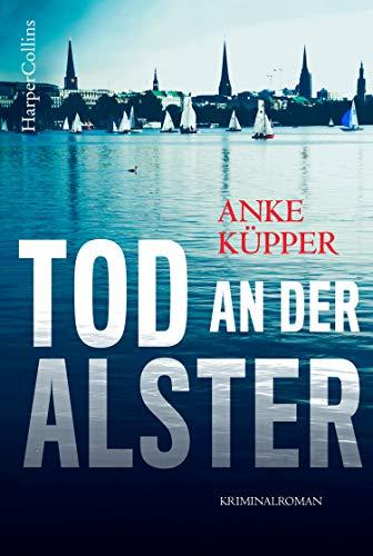 Buchseite und Rezensionen zu 'Tod an der Alster (Svea Kopetzki 2)' von Anke Küpper