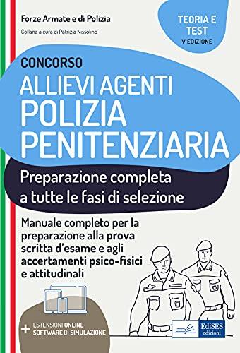 Concorso Allievi Agenti Polizia Penitenziaria. Teoria E Test. Preparazione Completa a tutte Le fasi di Selezione