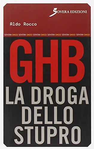 GHB. La droga dello stupro