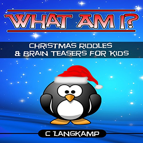 What Am I? Riddles and Brain Teasers for Kids Christmas Edition audiobook cover art