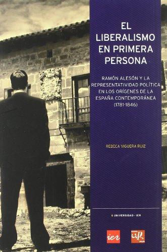 El liberalismo en primera persona: Ramón Alesón y la representatividad política en los orígenes de la España contemporánea, 1781-1846 (Universidad-IER)