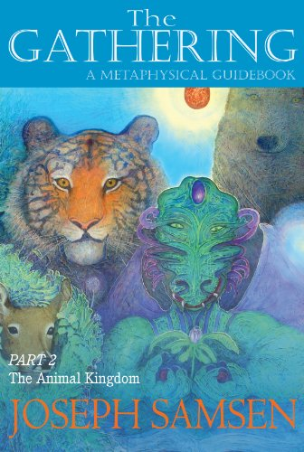 The Gathering, A Metaphysical Guidebook PART 2: The Animal Kingdom (English Edition)