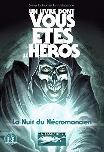 La Nuit du Nécromancien - Un Livre dont vous êtes le Héros - Défis fantastiques