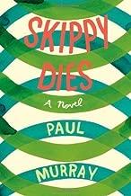 By Paul Murray: Skippy Dies: A Novel