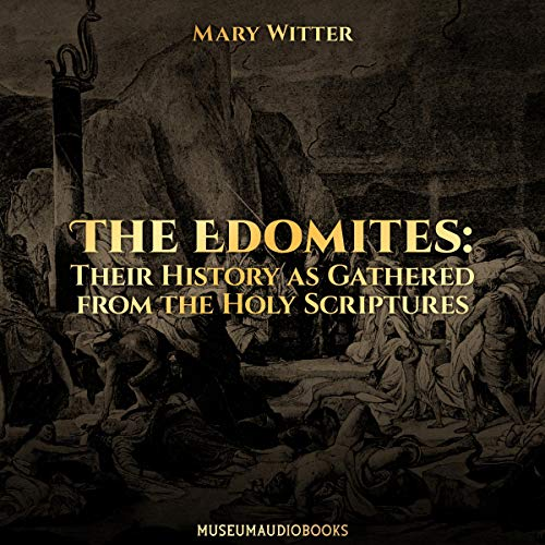 The Edomites: Their History as Gathered from the Holy Scriptures cover art