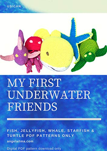 US Crochet Patterns - My First Underwater Friends: Fish, jellyfish, whale, starfish and turtle pattern only (English Edition)