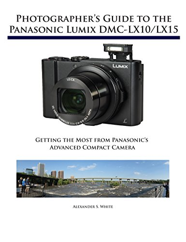 Photographer's Guide to the Panasonic Lumix DMC-LX10/LX15: Getting the Most from Panasonic's Advanced Compact Camera