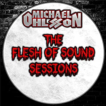 The Flesh of Sound Sessions