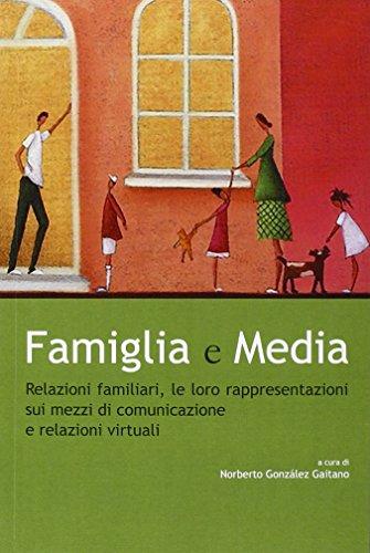 Famiglia e Media. Relazioni familiari, le loro rappresentazioni sui mezzi di comunicazione e relazioni virtuali