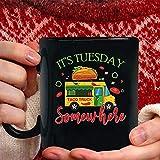N\A Food Truck It's Tuesday En algún Lugar Taco Tuesday Tazas