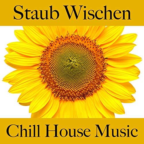 Staub Wischen: Chill House Music