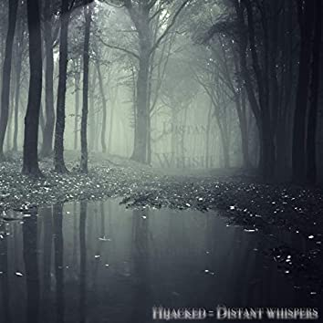 Distant Whispers