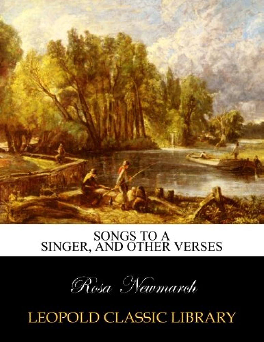 エスカレーターファブリック大いにSongs to a singer, and other verses