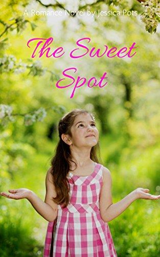 The Sweet Spot: A Romance Novel