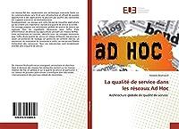 La qualité de service dans les réseaux Ad Hoc: Architecture globale de qualité de service