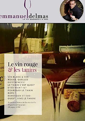 Le vin rouge & les tanins: EBook du sommelier Emmanuel Delmas (French Edition)