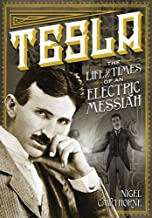 Tesla: The Life and Times of an Electric Messiah (Oxford People)