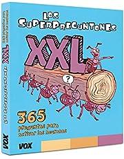 Los Superpreguntones XXL: 365 preguntas para activar las neuronas (Vox - Infantil / Juvenil - Castellano - A Partir De 5/6 Años - Los Superpreguntones)