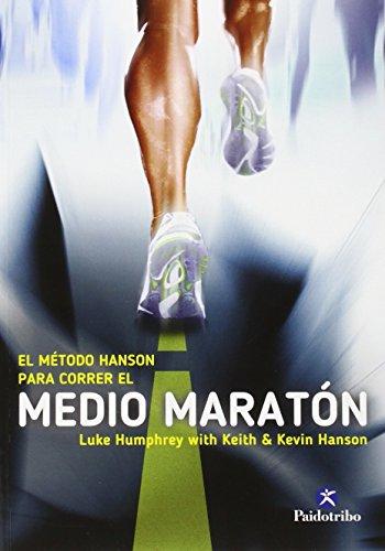 El método Hanson para correr el medio maratón (Deportes)